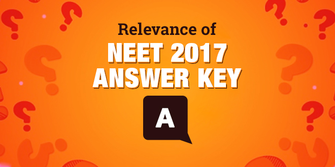 Relevance of NEET Answer Key 2017