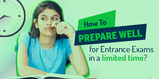 How to Prepare for Entrance Exam in a Limited Time