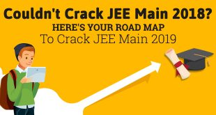 Couldn't Crack JEE Main 2018? Here's Your Road Map to Crack JEE Main 2019