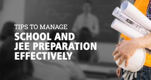 How to Manage JEE 2019 Preparation and School Effectively?