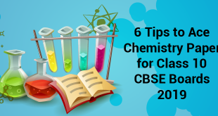 6 Tips to Ace Chemistry Paper for Class 10 CBSE Board Exams 2019